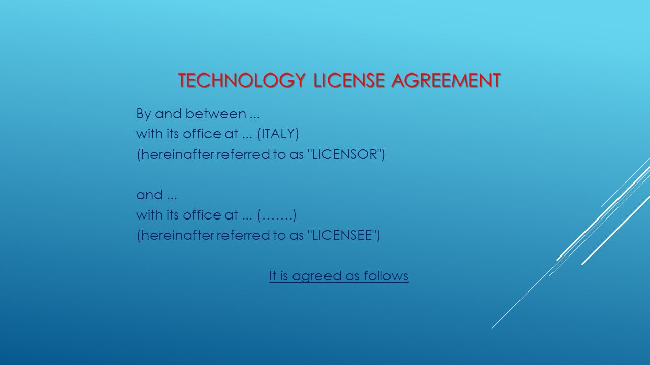 TECHNOLOGY LICENSE AGREEMENT By and between...with its office at...