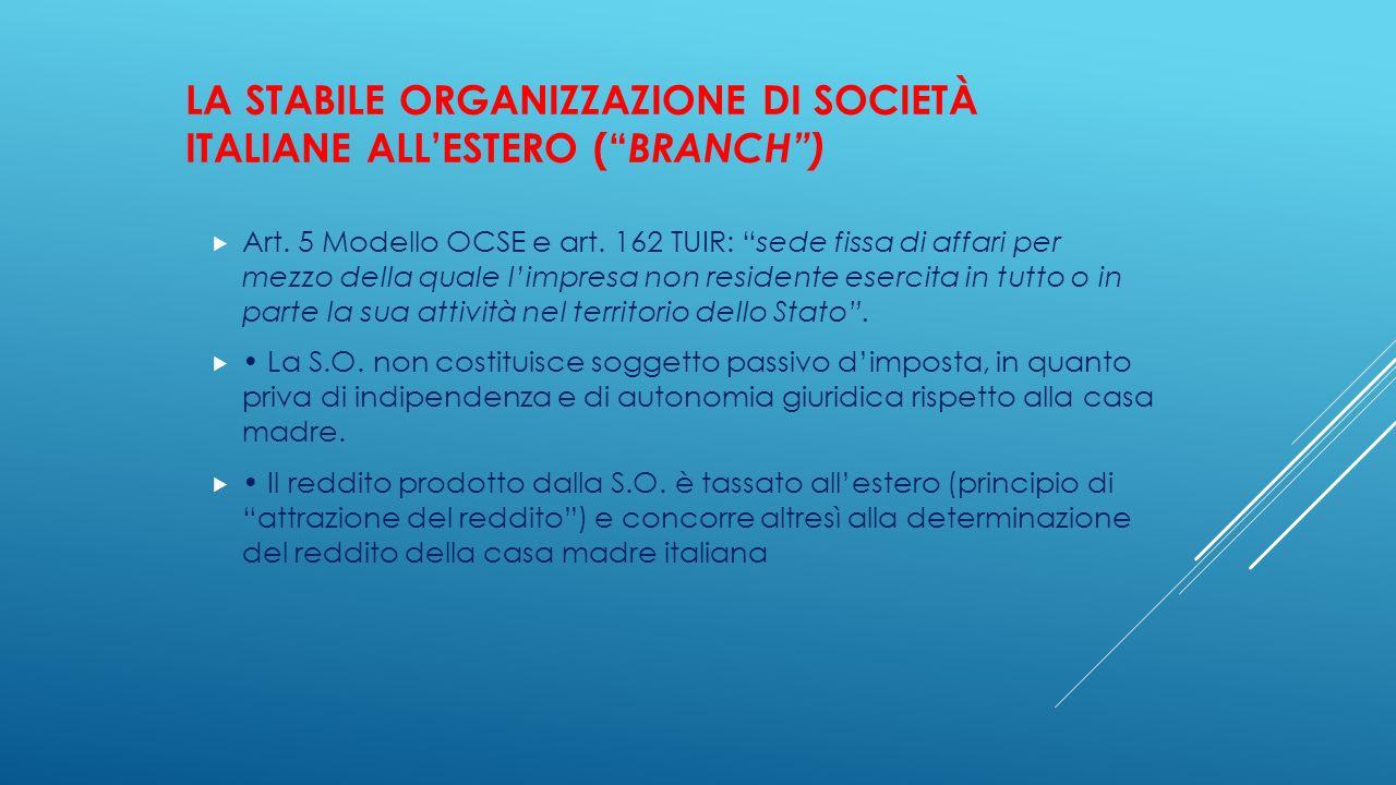 """LA STABILE ORGANIZZAZIONE DI SOCIETÀ ITALIANE ALL'ESTERO ("""" BRANCH"""")  Art. 5 Modello OCSE e art. 162 TUIR: """"sede fissa di affari per mezzo della qual"""