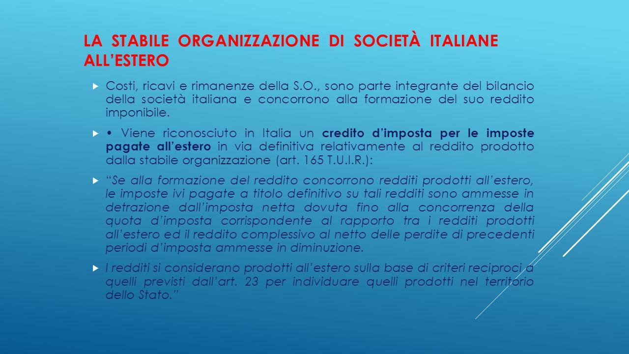 LA STABILE ORGANIZZAZIONE DI SOCIETÀ ITALIANE ALL'ESTERO  Costi, ricavi e rimanenze della S.O., sono parte integrante del bilancio della società ital