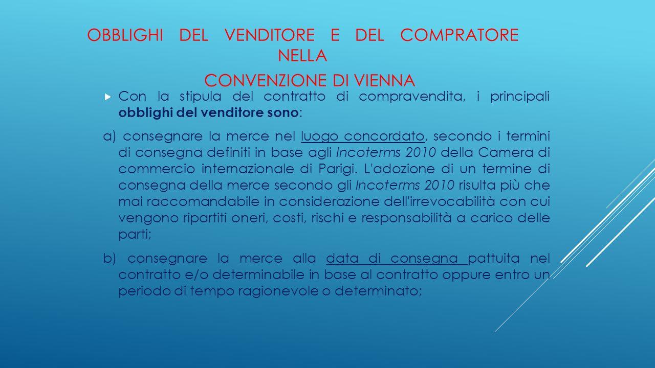 OBBLIGHI DEL VENDITORE E DEL COMPRATORE NELLA CONVENZIONE DI VIENNA  Con la stipula del contratto di compravendita, i principali obblighi del vendito