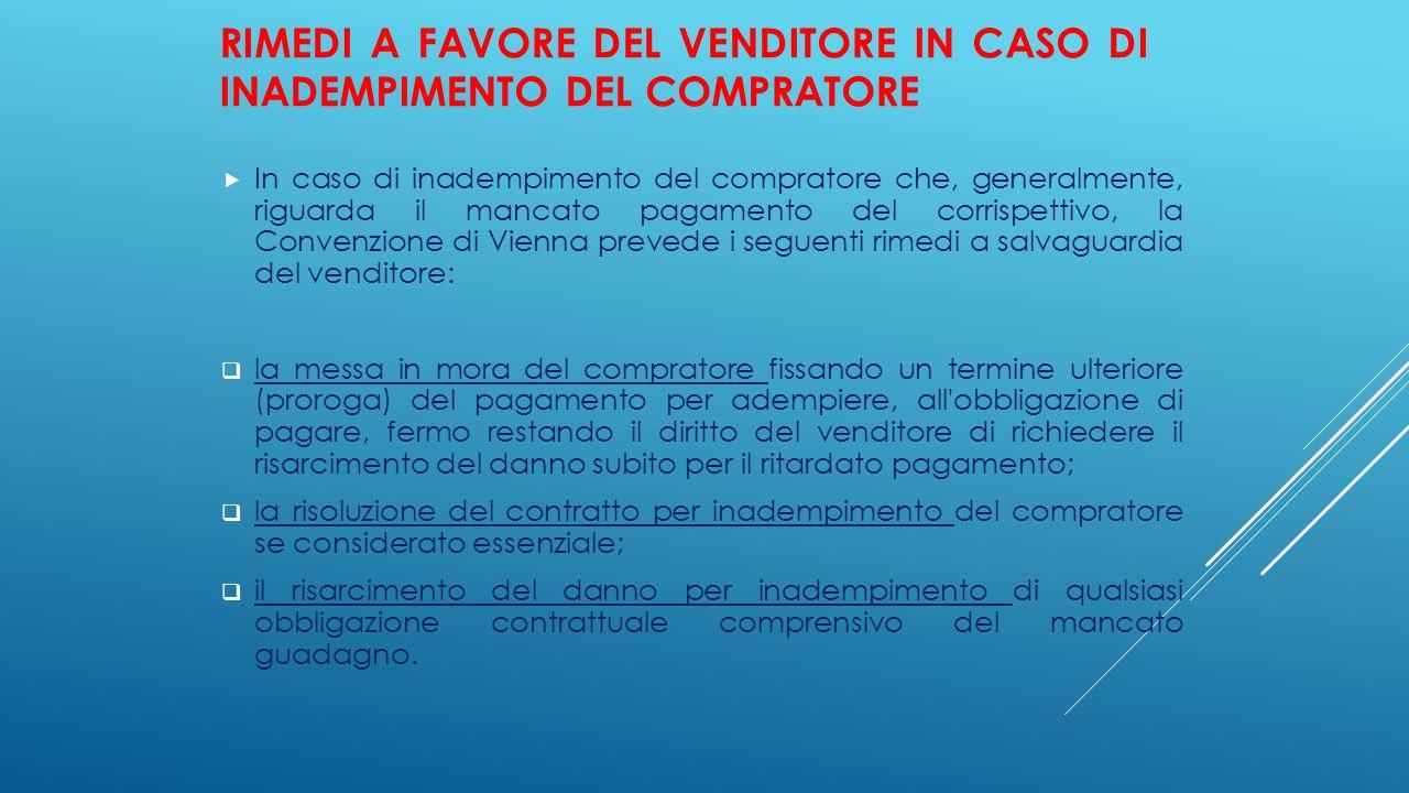 RIMEDI A FAVORE DEL VENDITORE IN CASO DI INADEMPIMENTO DEL COMPRATORE  In caso di inadempimento del compratore che, generalmente, riguarda il mancato