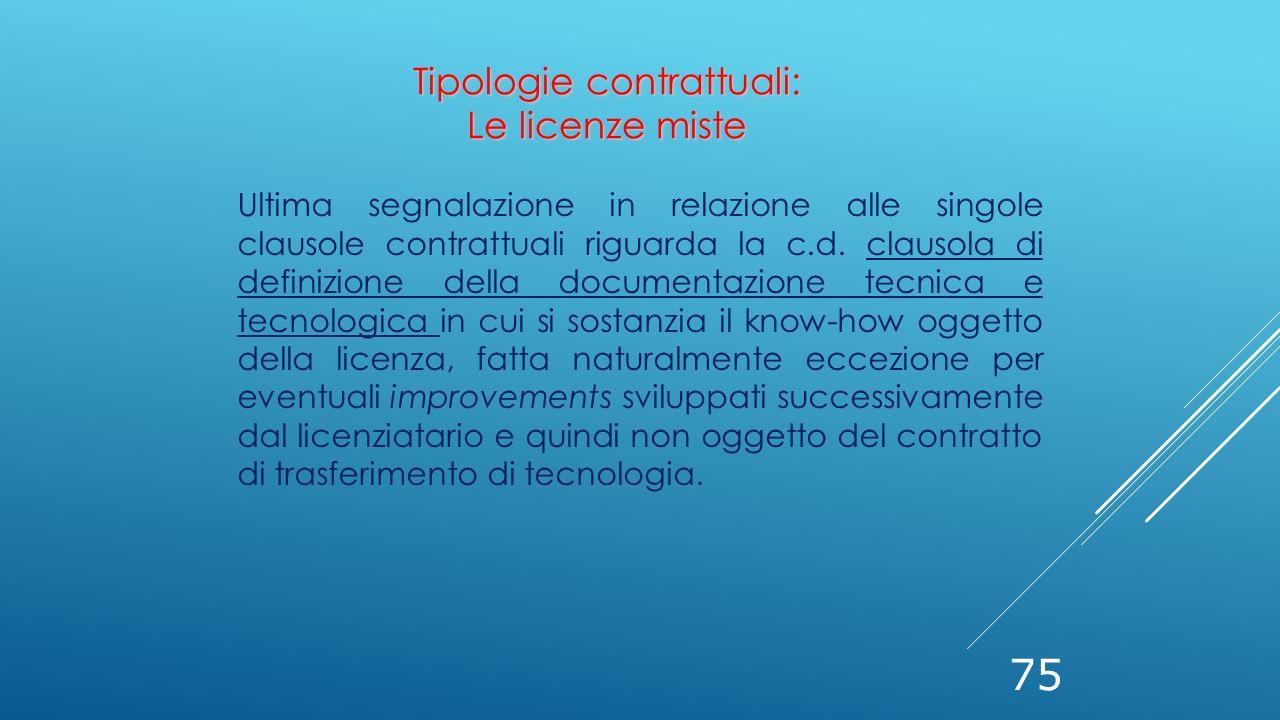 75 Ultima segnalazione in relazione alle singole clausole contrattuali riguarda la c.d. clausola di definizione della documentazione tecnica e tecnolo