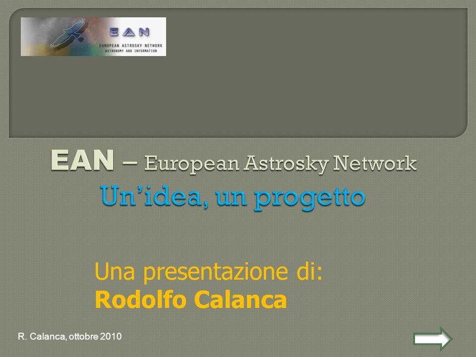 Una presentazione di: Rodolfo Calanca R. Calanca, ottobre 2010