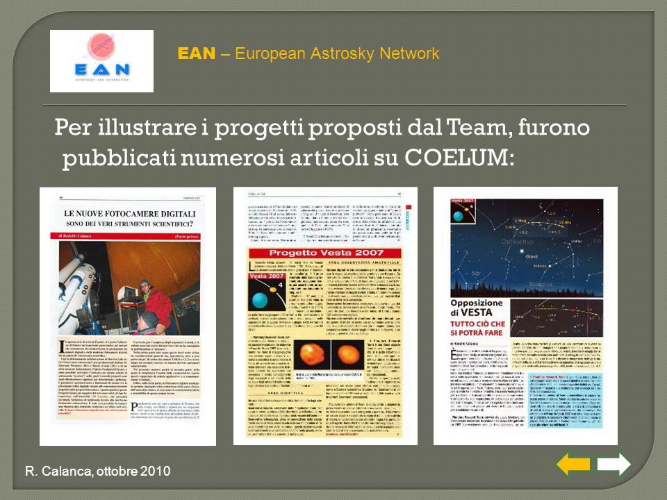 Per illustrare i progetti proposti dal Team, furono pubblicati numerosi articoli su COELUM: EAN – European Astrosky Network R. Calanca, ottobre 2010