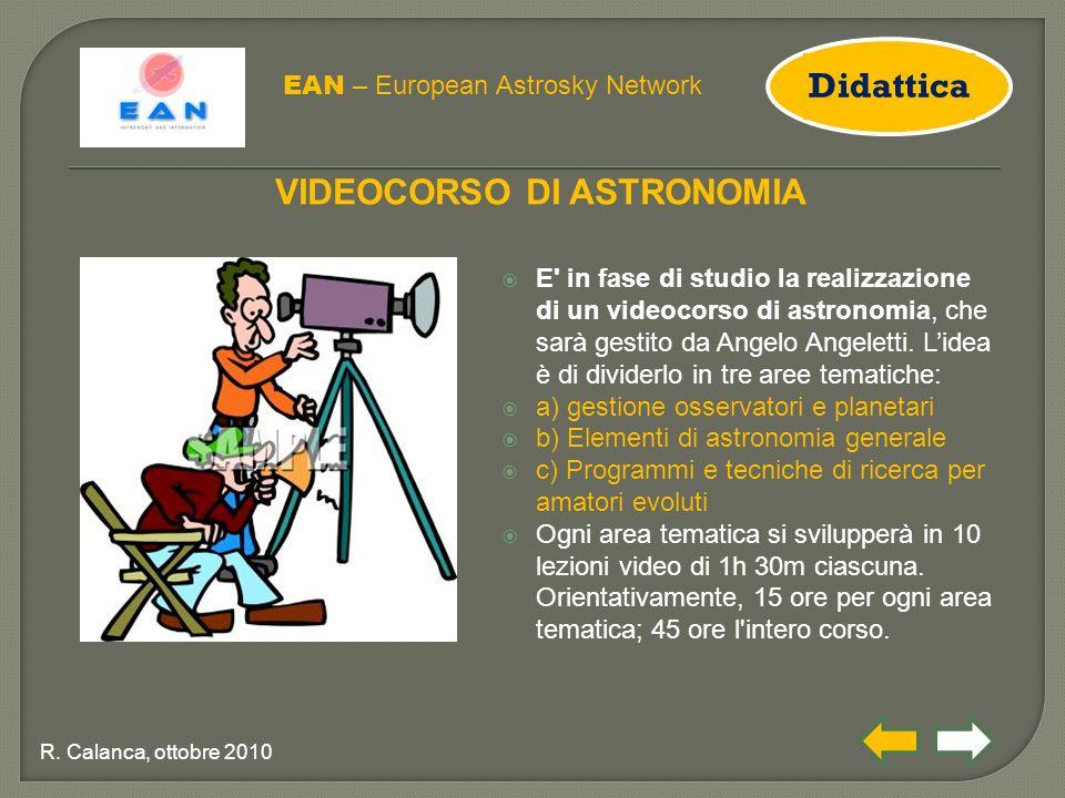  E' in fase di studio la realizzazione di un videocorso di astronomia, che sarà gestito da Angelo Angeletti. L'idea è di dividerlo in tre aree temati