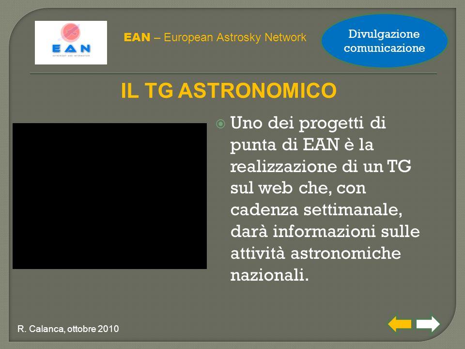  Uno dei progetti di punta di EAN è la realizzazione di un TG sul web che, con cadenza settimanale, darà informazioni sulle attività astronomiche naz