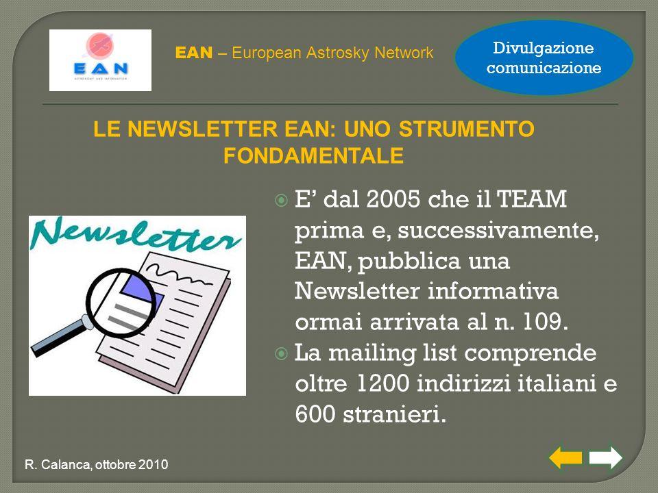  E' dal 2005 che il TEAM prima e, successivamente, EAN, pubblica una Newsletter informativa ormai arrivata al n. 109.  La mailing list comprende olt