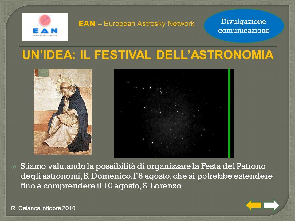  Stiamo valutando la possibilità di organizzare la Festa del Patrono degli astronomi, S. Domenico, l'8 agosto, che si potrebbe estendere fino a compr