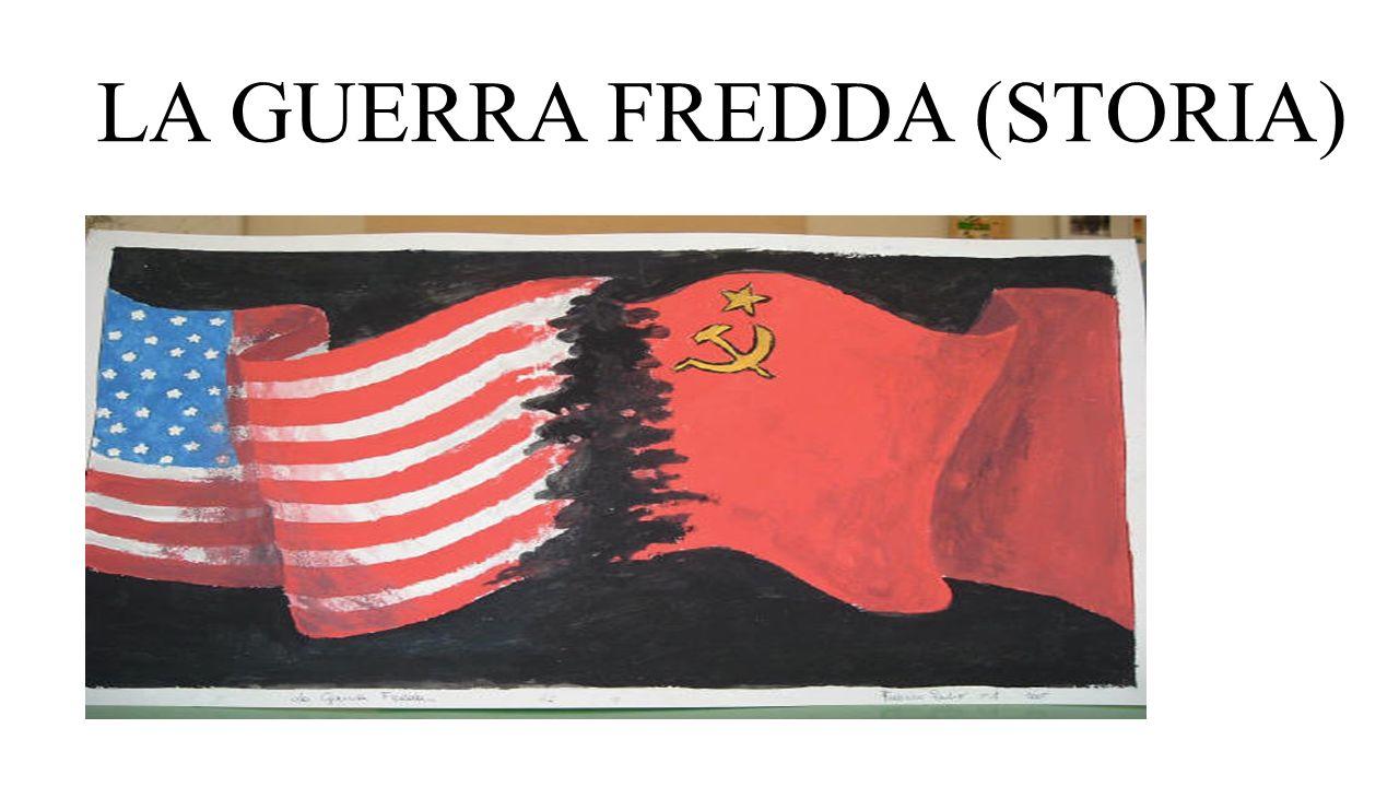 LA GUERRA FREDDA (STORIA)