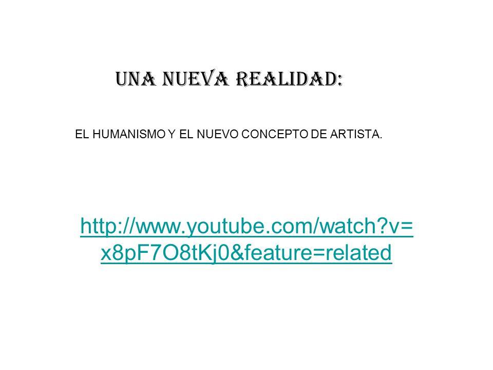 Una nueva realidad: EL HUMANISMO Y EL NUEVO CONCEPTO DE ARTISTA.