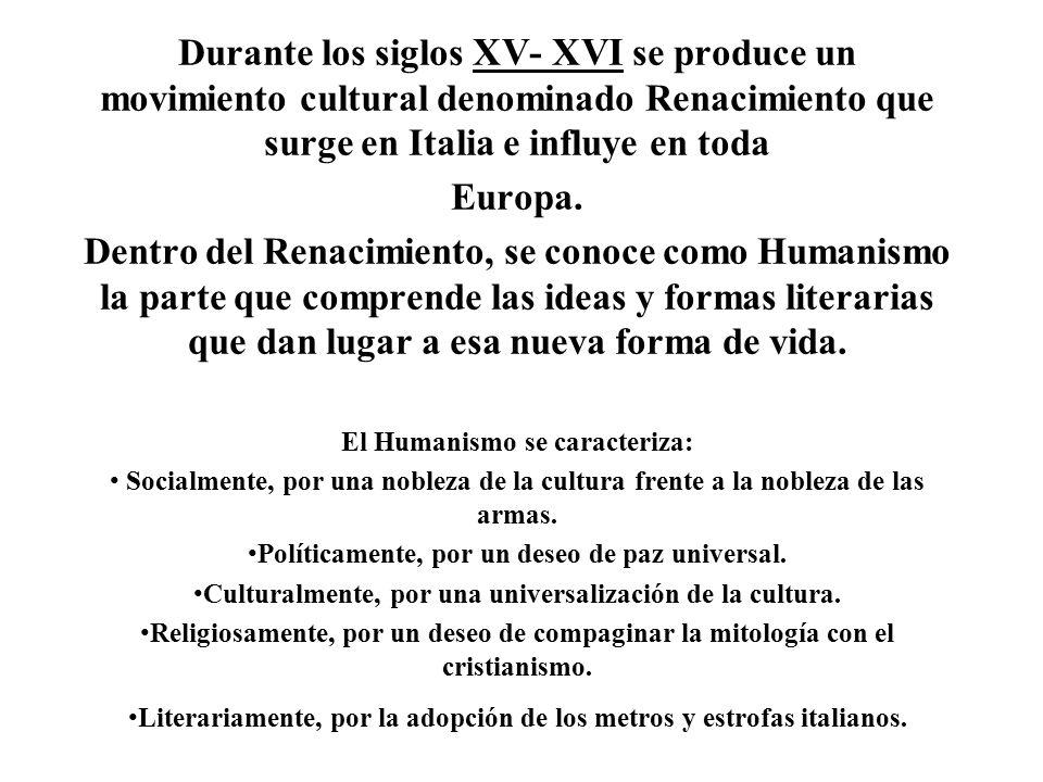 Durante los siglos XV- XVI se produce un movimiento cultural denominado Renacimiento que surge en Italia e influye en toda Europa.