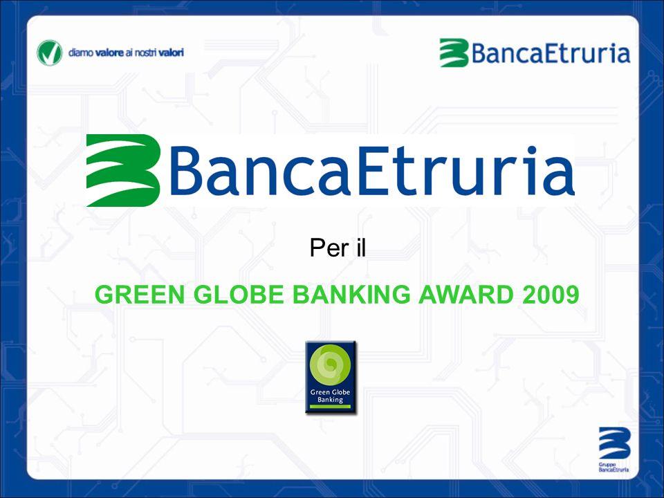 Per il GREEN GLOBE BANKING AWARD 2009