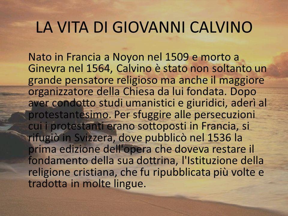 CALVINO DICEVA … Calvino presuppone che Dio sia completamente autonomo e quindi sulla terra non ci sia bisogno di mediatori e di nessuna autorità eccl