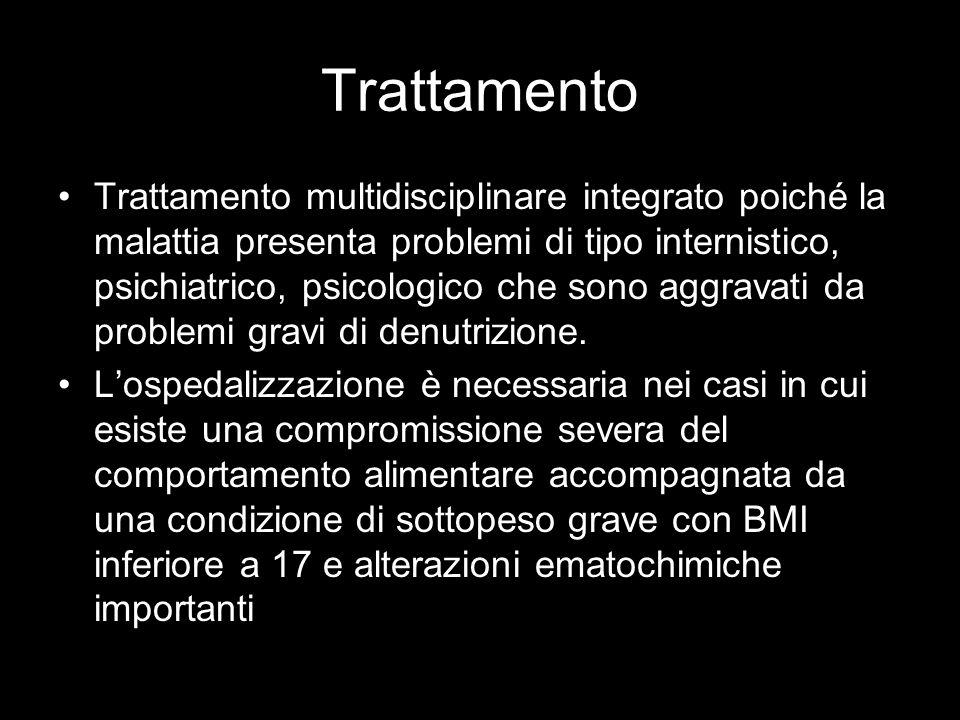 Trattamento Trattamento multidisciplinare integrato poiché la malattia presenta problemi di tipo internistico, psichiatrico, psicologico che sono aggr