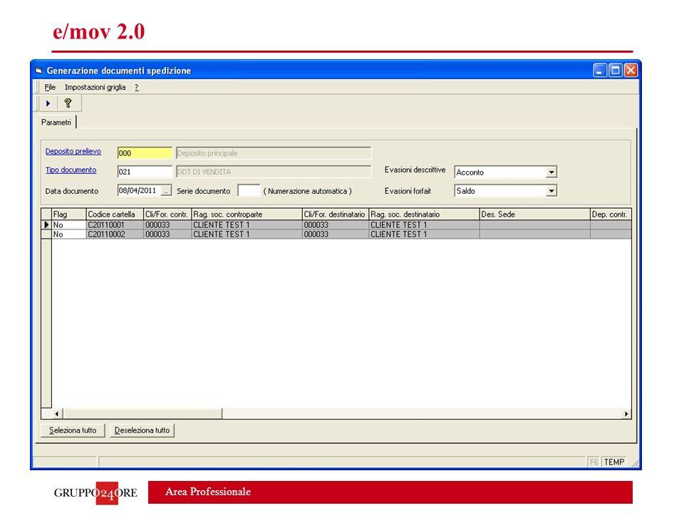 Area Professionale e/mov 2.0 Funzionalità modulo SPEDIZIONI Lato e/: -Generazione liste di prelievo -Generazione documenti di spedizione con evasione impegni
