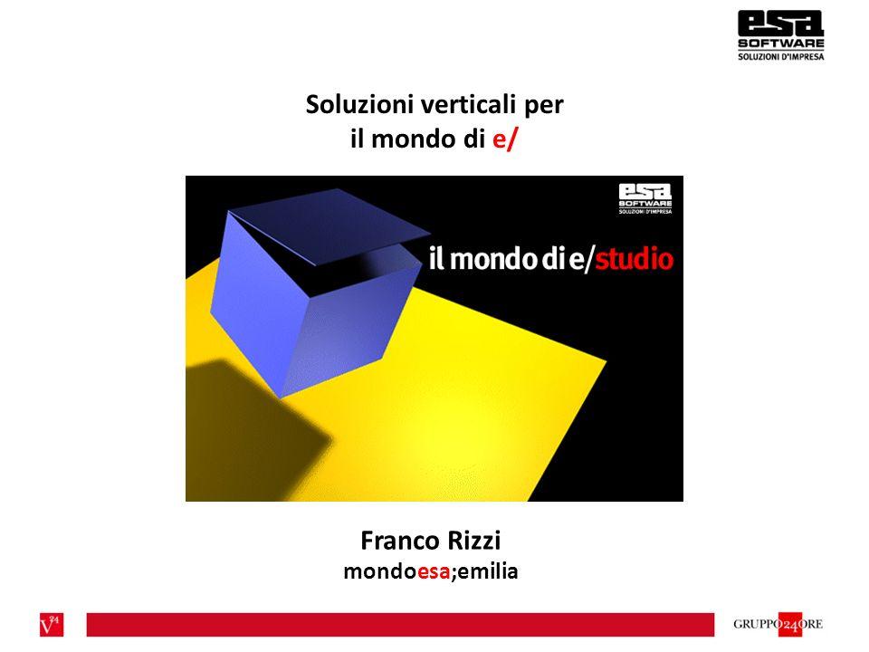 Soluzioni verticali per il mondo di e/ Franco Rizzi mondoesa;emilia