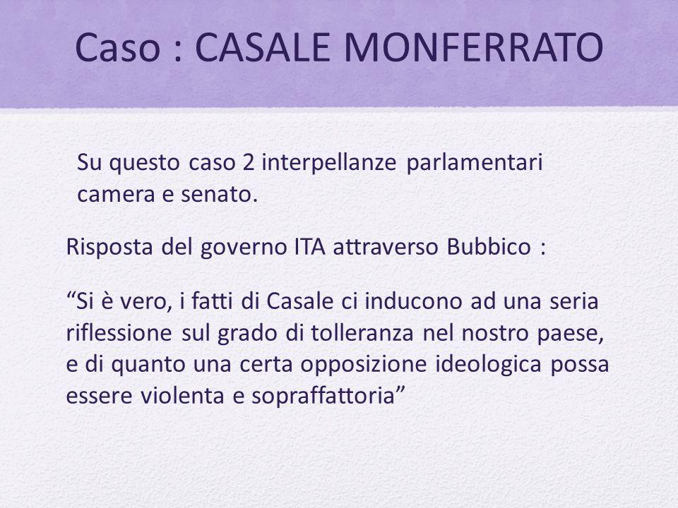 """Caso : CASALE MONFERRATO Risposta del governo ITA attraverso Bubbico : """"Si è vero, i fatti di Casale ci inducono ad una seria riflessione sul grado di"""