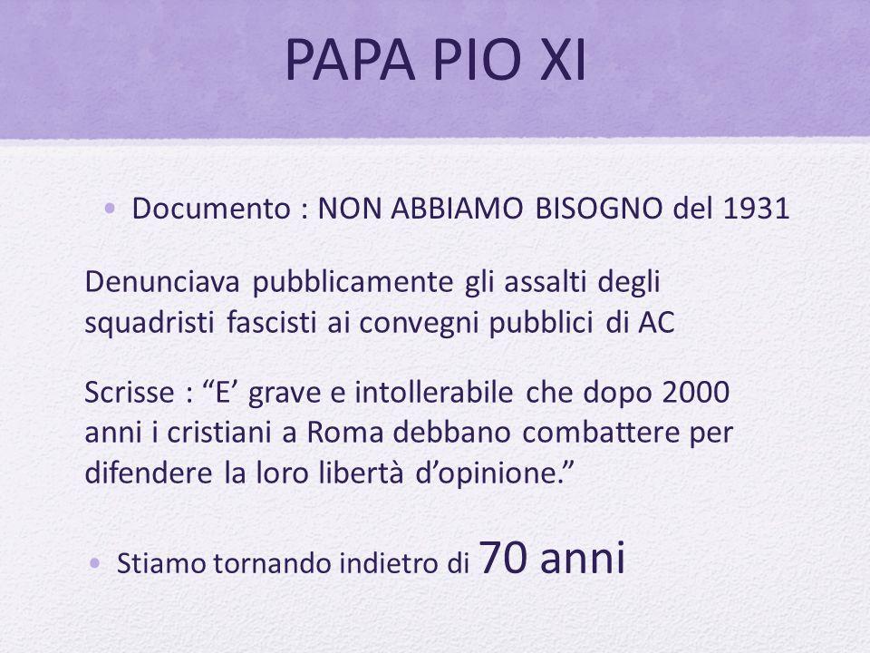 """PAPA PIO XI Denunciava pubblicamente gli assalti degli squadristi fascisti ai convegni pubblici di AC Scrisse : """"E' grave e intollerabile che dopo 200"""