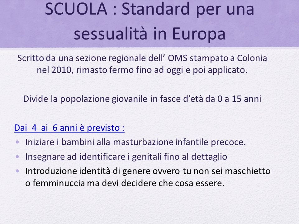 SCUOLA : Standard per una sessualità in Europa Scritto da una sezione regionale dell' OMS stampato a Colonia nel 2010, rimasto fermo fino ad oggi e po