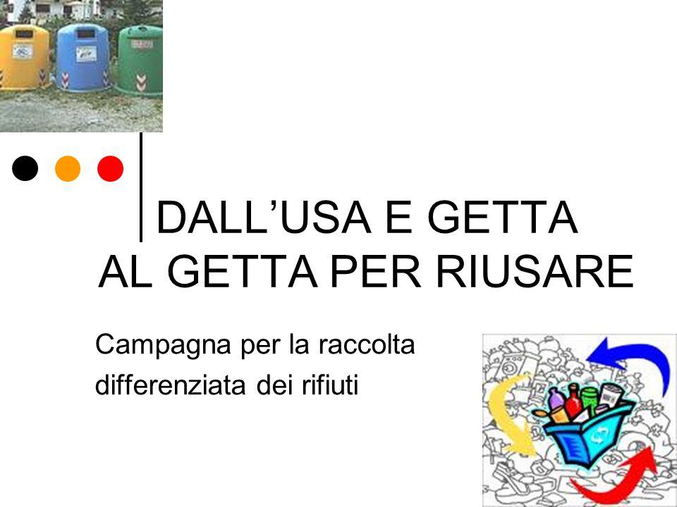 DALL'USA E GETTA AL GETTA PER RIUSARE Campagna per la raccolta differenziata dei rifiuti