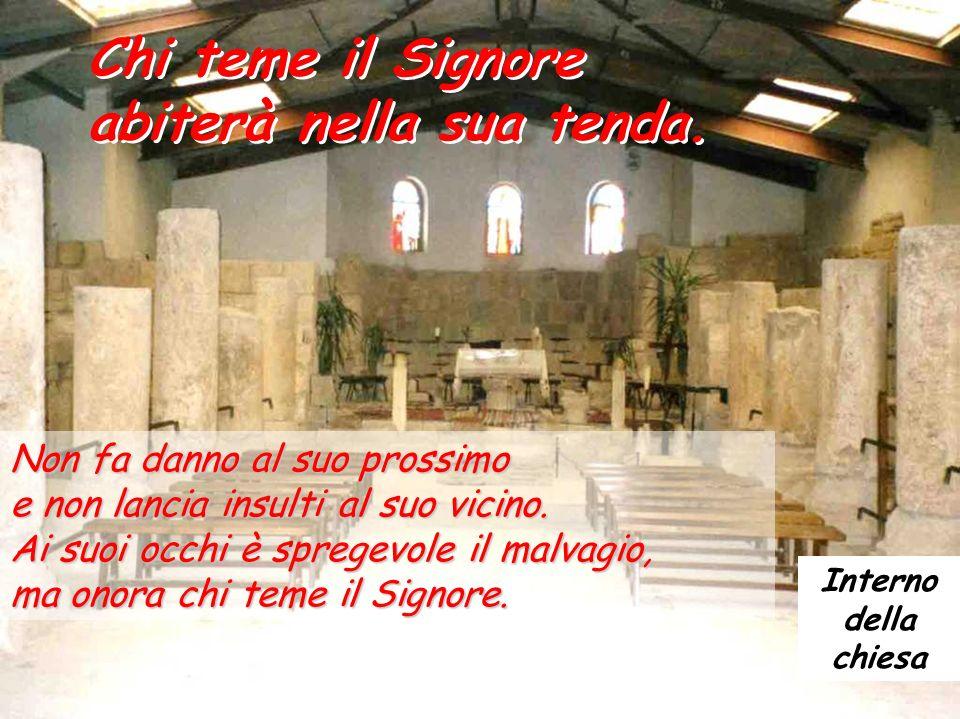 Salmo 14 Chi teme il Signore abiterà nella sua tenda. Chi teme il Signore abiterà nella sua tenda. Colui che cammina senza colpa, pratica la giustizia