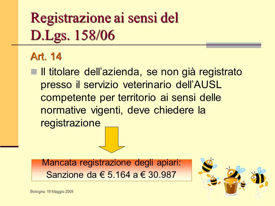 Bologna, 19 Maggio 2009 Registrazione ai sensi del D.Lgs. 158/06 Art. 14 Il titolare dell'azienda, se non già registrato presso il servizio veterinari