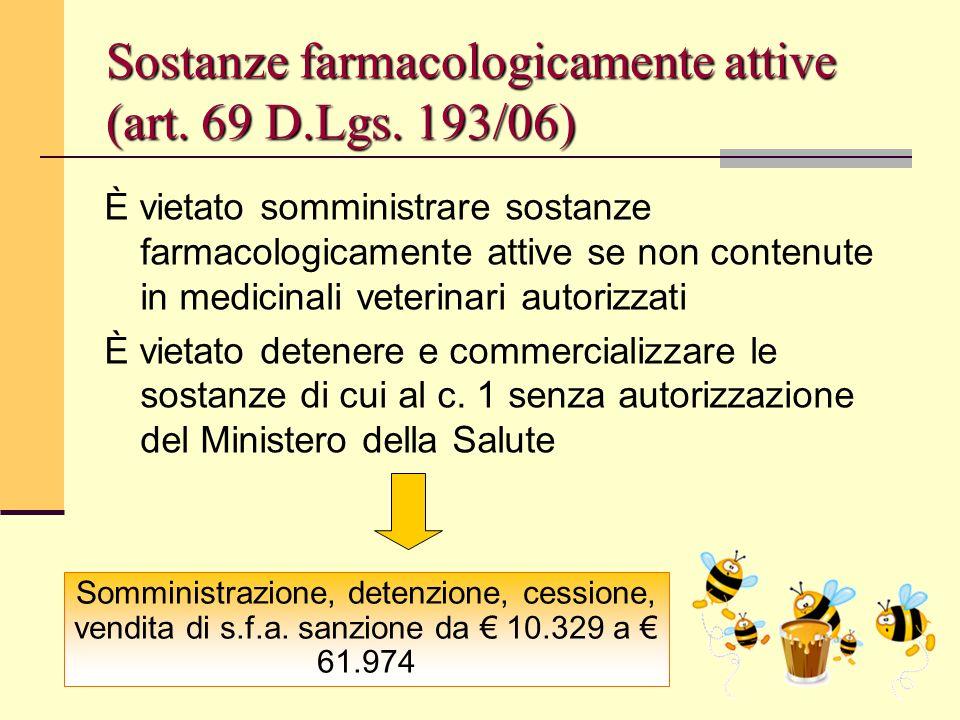 Bologna, 19 Maggio 2009 Sostanze farmacologicamente attive (art. 69 D.Lgs. 193/06) È vietato somministrare sostanze farmacologicamente attive se non c