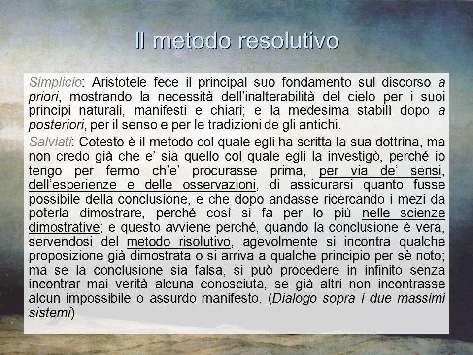 Simplicio: Aristotele fece il principal suo fondamento sul discorso a priori, mostrando la necessità dell'inalterabilità del cielo per i suoi principi