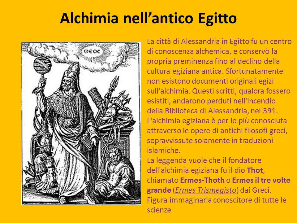 Alchimia nell'antico Egitto La città di Alessandria in Egitto fu un centro di conoscenza alchemica, e conservò la propria preminenza fino al declino della cultura egiziana antica.