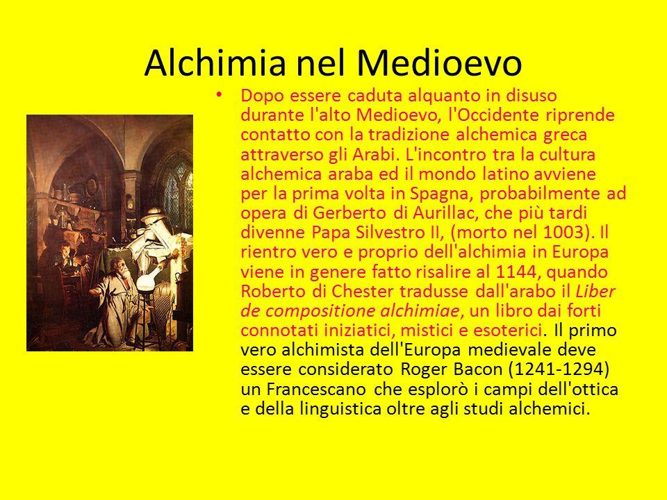 Alchimia nel Medioevo Dopo essere caduta alquanto in disuso durante l alto Medioevo, l Occidente riprende contatto con la tradizione alchemica greca attraverso gli Arabi.