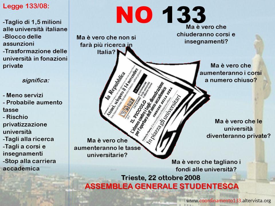 www.coordinamento133.altervista.org Ma è vero che tagliano i fondi alle università? Ma è vero che chiuderanno corsi e insegnamenti? Ma è vero che non