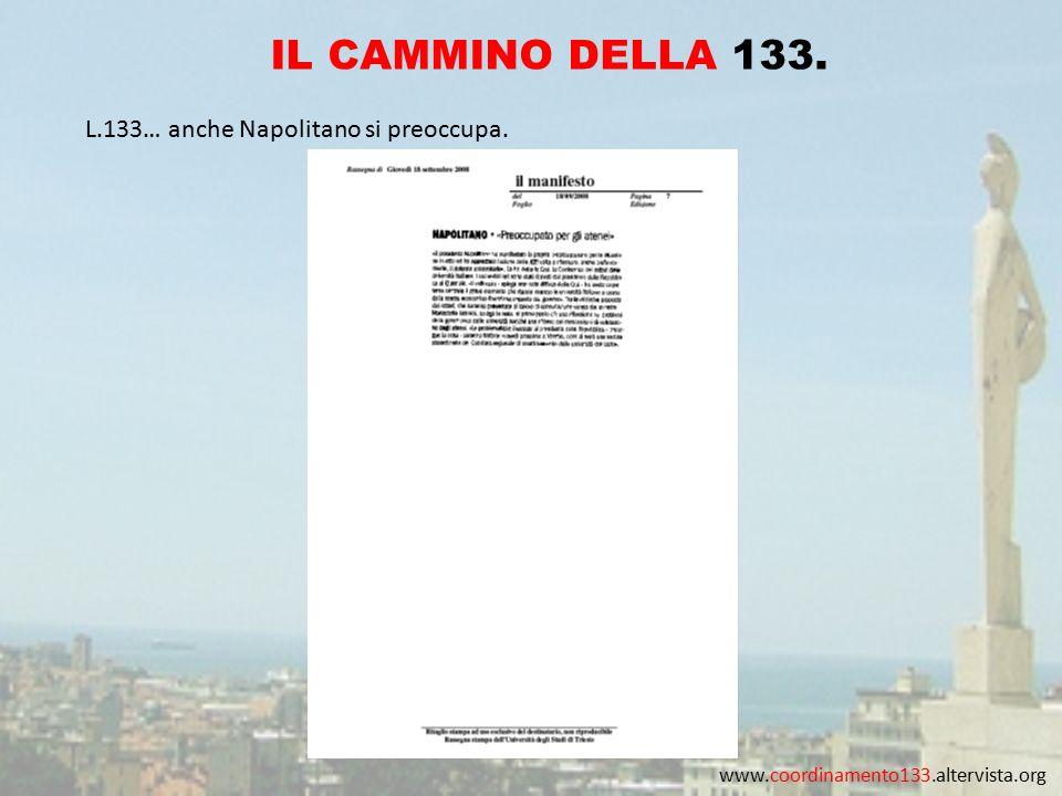 www.coordinamento133.altervista.org IL CAMMINO DELLA 133. L.133… anche Napolitano si preoccupa.
