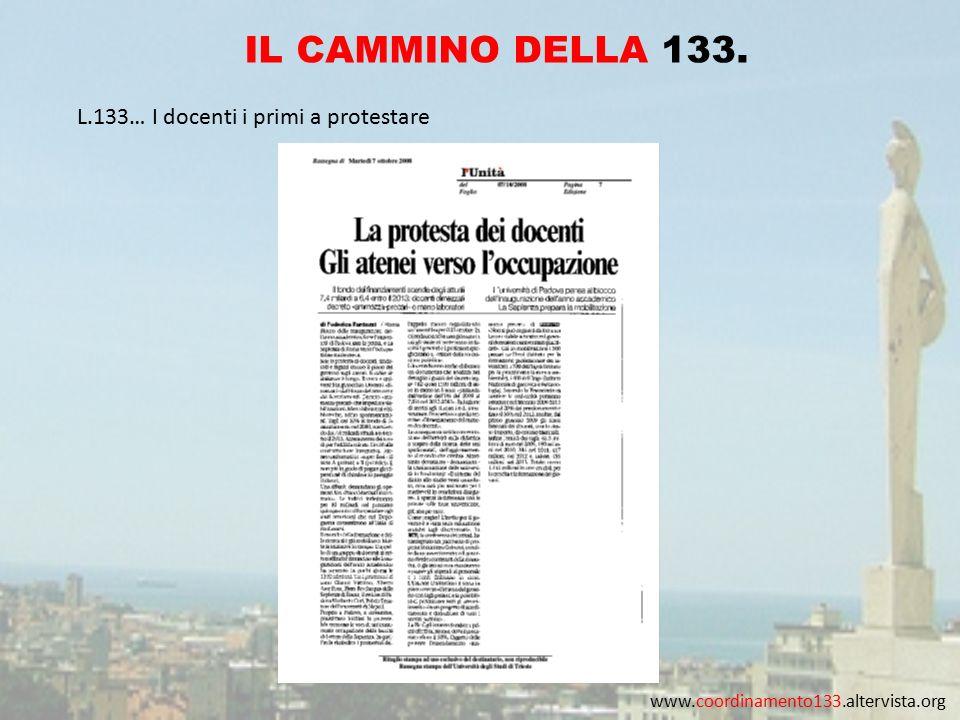 www.coordinamento133.altervista.org IL CAMMINO DELLA 133. L.133… I docenti i primi a protestare