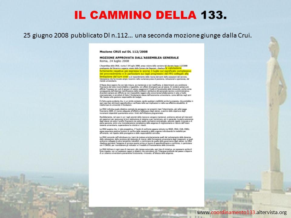 www.coordinamento133.altervista.org IL CAMMINO DELLA 133. 25 giugno 2008 pubblicato Dl n.112… una seconda mozione giunge dalla Crui.