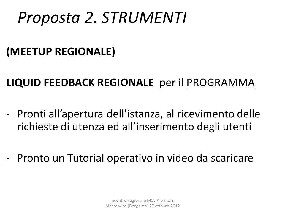 Proposta 2. STRUMENTI (MEETUP REGIONALE) LIQUID FEEDBACK REGIONALE per il PROGRAMMA -Pronti all'apertura dell'istanza, al ricevimento delle richieste