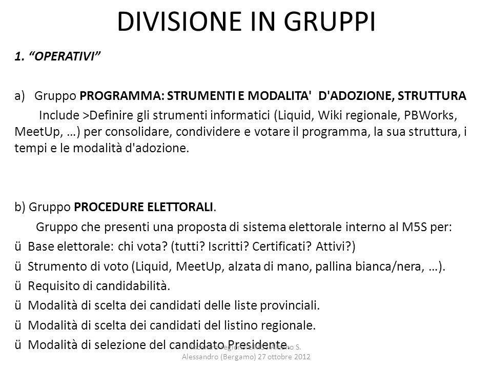 """DIVISIONE IN GRUPPI 1. """"OPERATIVI"""" a) Gruppo PROGRAMMA: STRUMENTI E MODALITA' D'ADOZIONE, STRUTTURA Include >Definire gli strumenti informatici (Liqui"""