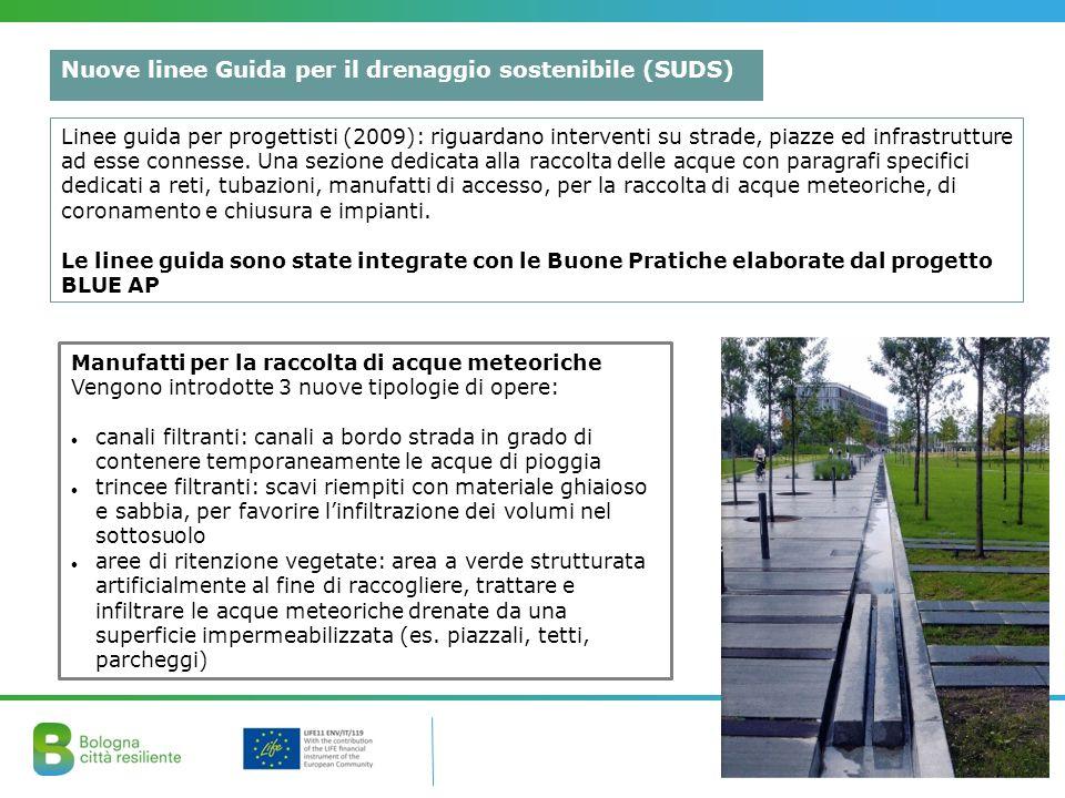 Nuove linee Guida per il drenaggio sostenibile (SUDS) Linee guida per progettisti (2009): riguardano interventi su strade, piazze ed infrastrutture ad esse connesse.