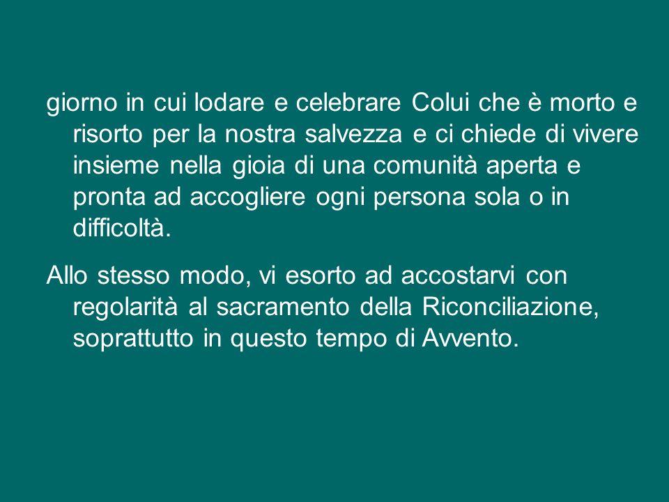In modo particolare, desidero richiamare a voi tutti l'importanza e la centralità dell'Eucaristia nella vita personale e comunitaria. La Santa Messa s