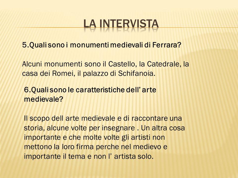 7.Quali sono le caratteristiche piu importanti dell' architettura di Ferrara medievale.