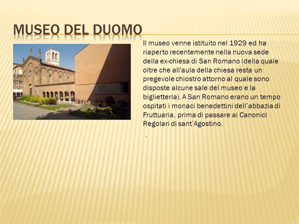 Nel Museo della Cattedrale è conservato l'organo le cui ante raffigurano da chiuse San Giorgio e il drago e da aperte l'Annunciazione.