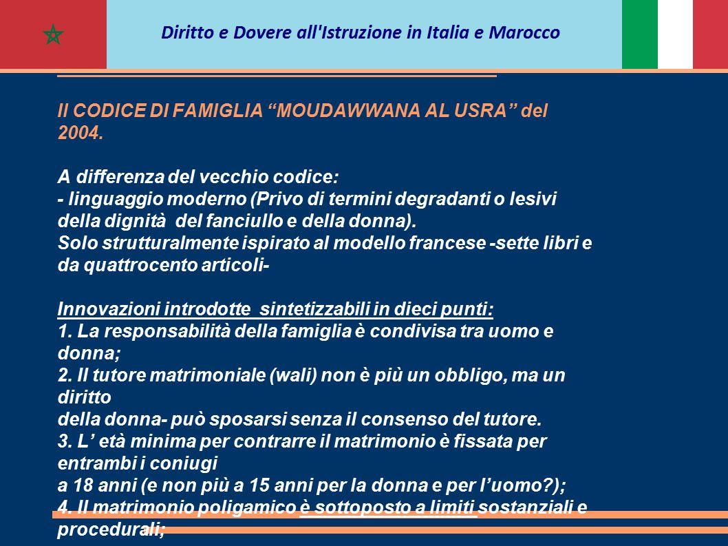 """PRINCIPALI ISTITUTI OGGETTO DELLA RIFORMA Il CODICE DI FAMIGLIA """"MOUDAWWANA AL USRA"""" del 2004. A differenza del vecchio codice: - linguaggio moderno ("""