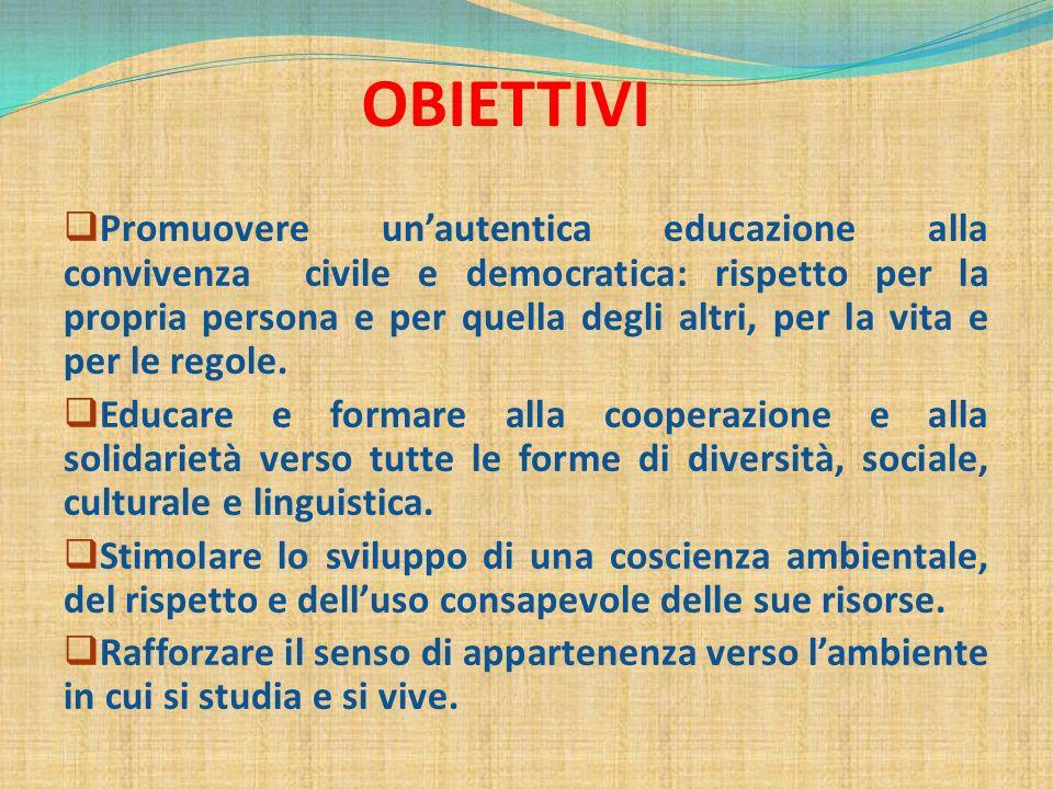  Promuovere un'autentica educazione alla convivenza civile e democratica: rispetto per la propria persona e per quella degli altri, per la vita e per
