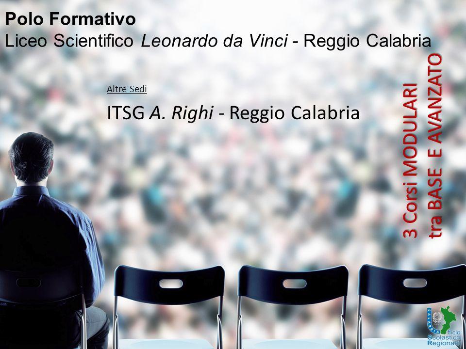 Polo Formativo Liceo Scientifico Leonardo da Vinci - Reggio Calabria Altre Sedi ITSG A.