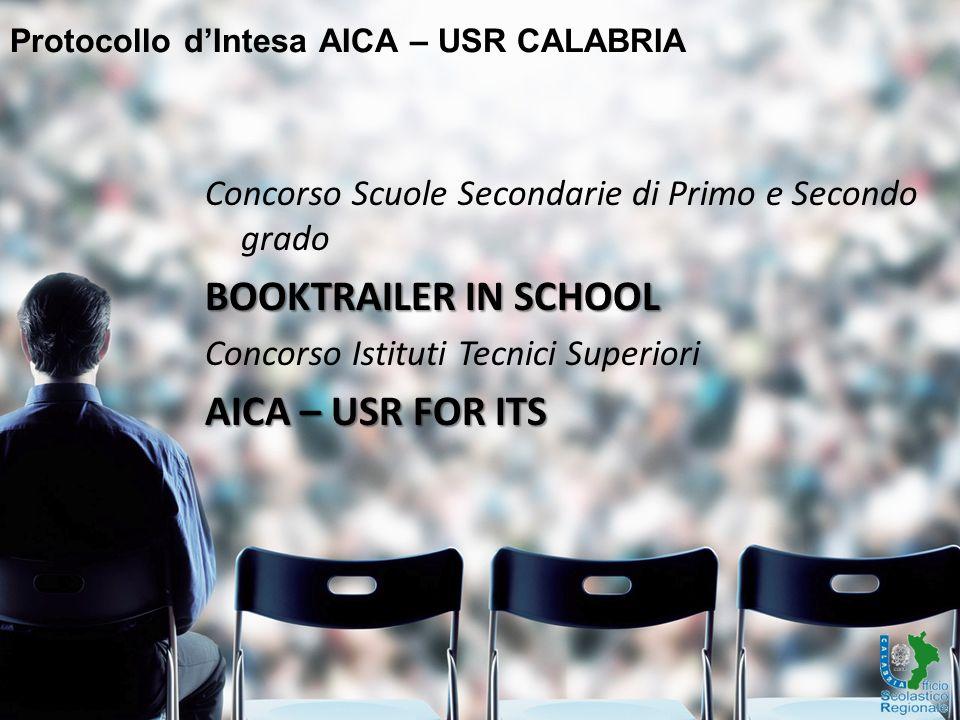 Protocollo d'Intesa AICA – USR CALABRIA Concorso Scuole Secondarie di Primo e Secondo grado BOOKTRAILER IN SCHOOL Concorso Istituti Tecnici Superiori AICA – USR FOR ITS