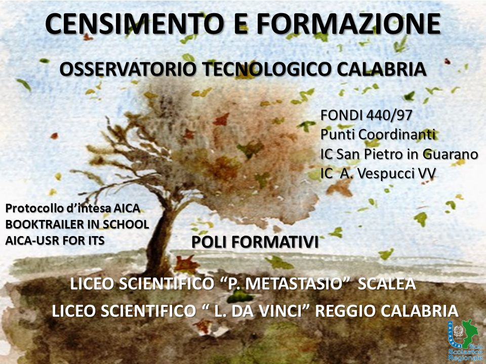 CENSIMENTO E FORMAZIONE LICEO SCIENTIFICO P. METASTASIO SCALEA LICEO SCIENTIFICO L.