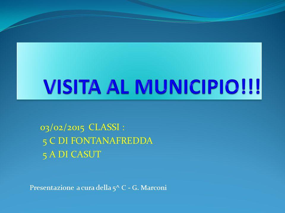 03/02/2015 CLASSI : 5 C DI FONTANAFREDDA 5 A DI CASUT Presentazione a cura della 5^ C - G. Marconi