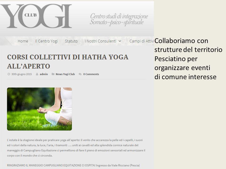 Collaboriamo con strutture del territorio Pesciatino per organizzare eventi di comune interesse