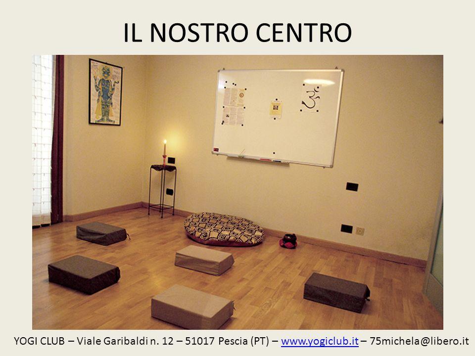 IL NOSTRO CENTRO YOGI CLUB – Viale Garibaldi n. 12 – 51017 Pescia (PT) – www.yogiclub.it – 75michela@libero.itwww.yogiclub.it