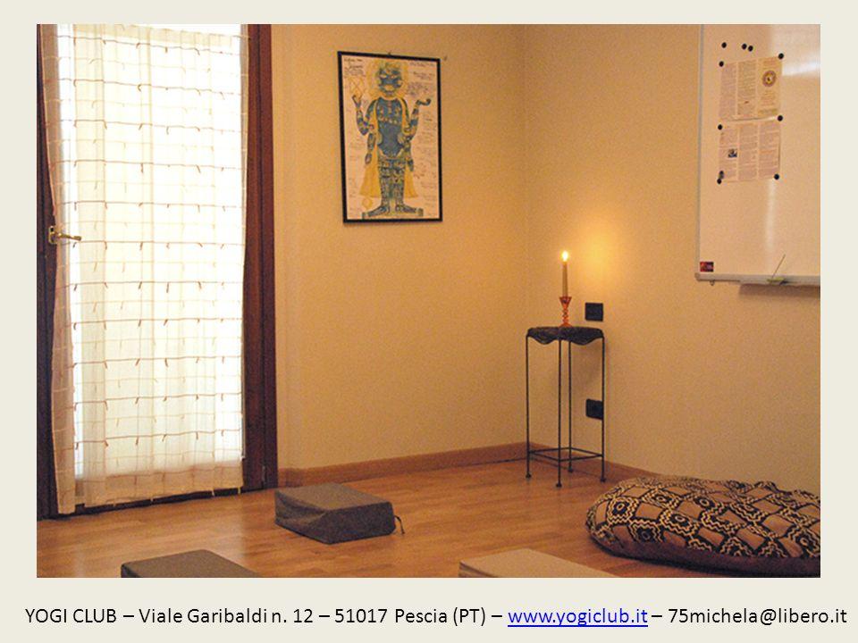 YOGI CLUB – Viale Garibaldi n. 12 – 51017 Pescia (PT) – www.yogiclub.it – 75michela@libero.itwww.yogiclub.it