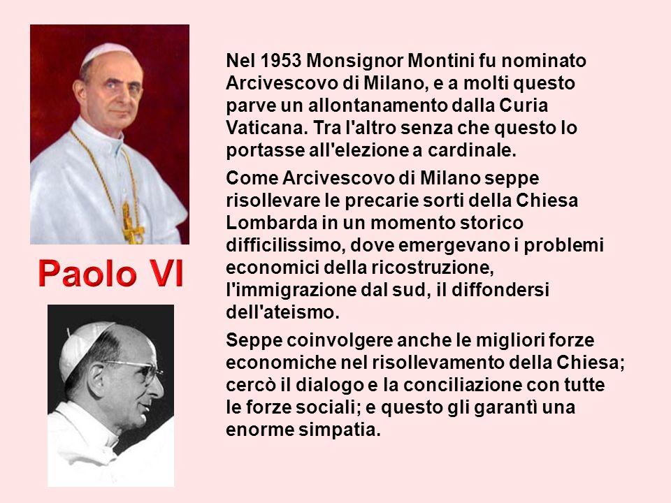 Nel 1953 Monsignor Montini fu nominato Arcivescovo di Milano, e a molti questo parve un allontanamento dalla Curia Vaticana.